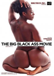 The Big Black Ass Movie HD porn video from Brutha's Inc.