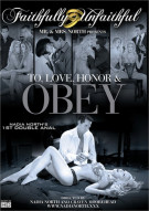 Faithfully Unfaithful: To, Love, Honor & Obey Porn Movie