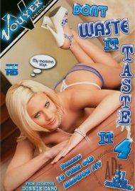 Dont Waste It Taste It 4 Porn Movie