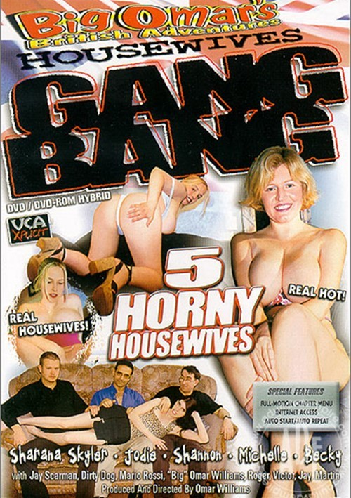 Big Omars Housewives Gang Bang