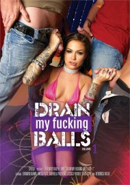 Drain My Fucking Balls Vol. 1 Porn Video
