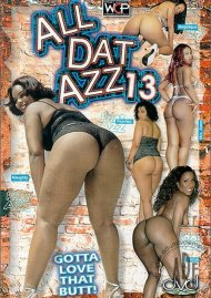 All Dat Azz 13 Porn Movie