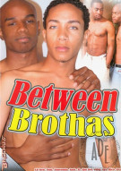 Between Brothas Porn Movie