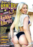 Girls Of Bangbros Vol. 53: Anikka Albrite Porn Movie
