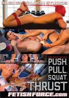 Push, Pull, Squat, Thrust Porn Movie