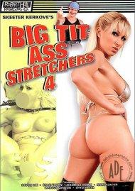 Big Tit Ass Stretchers 4 Porn Movie
