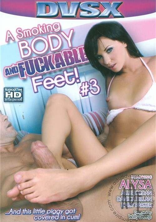 Smoking Body And Fuckable Feet #3, A Foot Fetish Willy Deep 2013