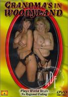 Grandmas in Woodyland Porn Movie