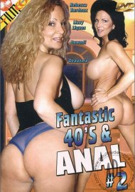 Fantastic 40's & Anal #2 Porn Video