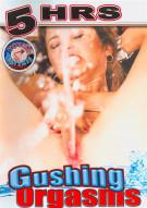 Gushing Orgasms Porn Movie