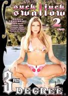 Suck Fuck Swallow 2 Porn Movie