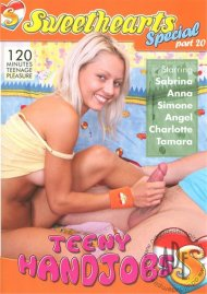 Sweethearts Special Part 20: Teeny Handjobs Porn Movie