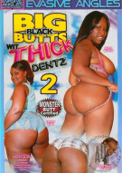 Big Black Butts Wit Thick Dentz 2 Porn Video