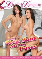 My Step Mom Ate My Pussy Porn Movie