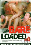 Bare Loaded #4 Porn Movie