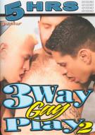 3Way Gay Play 2 Porn Movie