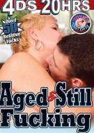 Aged & Still Fucking Porn Movie