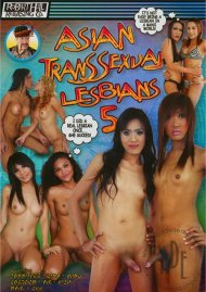 Asian Transsexual Lesbians 5 Porn Movie