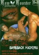 Black Bareback Fuckers Porn Movie