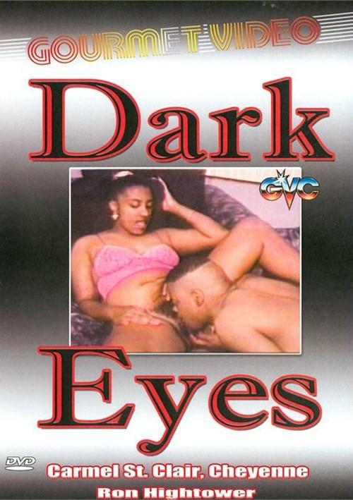 Dark Eyes- On Sale! Gourmet Video All Sex Ron Hightower