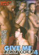 Give Me Black Cock 4 Porn Video