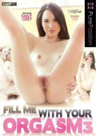 Fill Me With Your Orgasm 3 Porn Movie