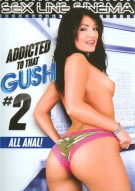 Addicted To That Gush #2 Porn Movie