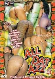 All Dat Azz 6 Porn Movie