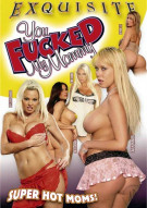 You Fucked My Mommy Porn Movie
