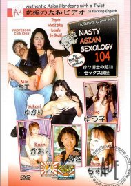 Nasty Asian Sexology 104 Porn Movie