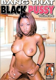 Bang That Black Pussy 1 Porn Movie