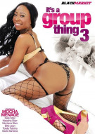 Its A Group Thing 3 Porn Movie