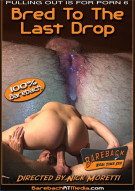 Pulling Out Is For Porn 6: Bred To The Last Drop Porn Video