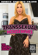 Transsexual Housewives 7 Porn Movie