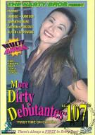 More Dirty Debutantes #107 Porn Movie