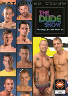 Dude Show, The: Reality Sucks! Part 2 Porn Movie