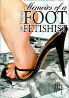 Memoirs of a Foot Fetishist Porn Movie
