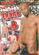 Twisted Thugs 8 Porn Movie