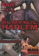 Real Raw Holes of Harlem: Raw Harlem Holes 3, The Porn Movie