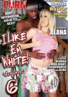 I Like Em White! Vol. 6 Porn Movie