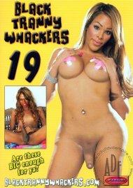 Black Tranny Whackers 19 Porn Movie