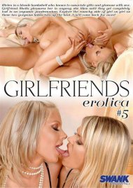 Girlfriends Erotica #5 Porn Movie