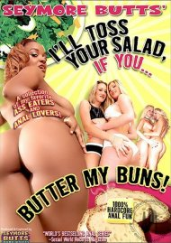 Seymore Butts' I'll Toss Your Salad If You... Butter My Buns! Porn Video