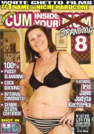 I Wanna Cum Inside Your Grandma 8 Porn Video