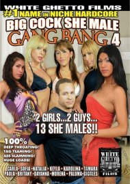 Big Cock She Male Gang Bang 4 Porn Movie