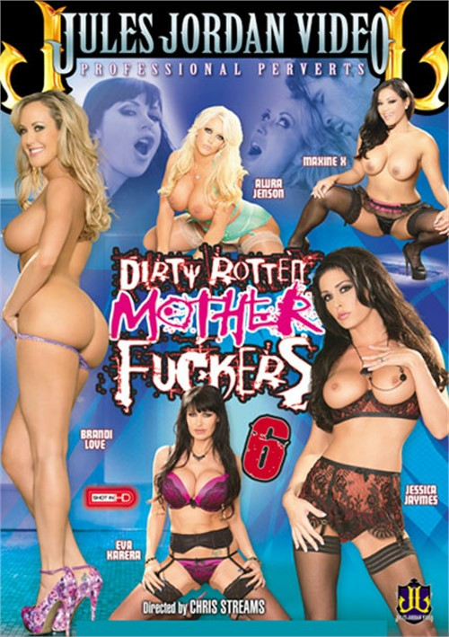 Dirty Rotten Mother Fuckers 6