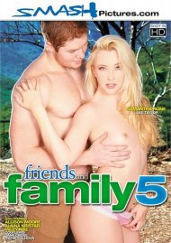 Friends And Family 5 Porn Movie