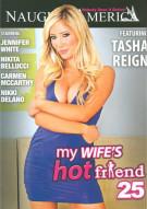 My Wifes Hot Friend Vol. 25 Porn Movie