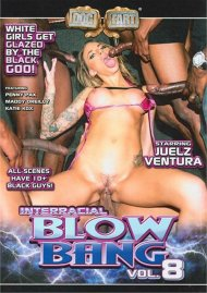 Interracial Blow Bang Vol. 8 Porn Movie