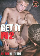 Get It In 2: All Raw All The Time Porn Movie